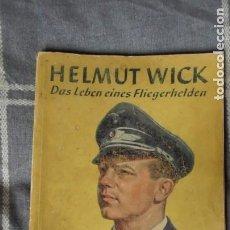 Militaria: LIBRO ORIGINAL DE HELMUT WICK, FAMOSO HEROE DE LA LUFTWAFFE.EDITADO EN 1941.TERCER REICH ORIGINAL. Lote 221128271