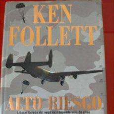Militaria: ALTO RIESGO - KEN FOLLET - PRIMRERA EDICIÓN 2001(LIBERAR EUROPA DEL YUGO NAZI DEPENDE SOLO DE ELLAS). Lote 222880291