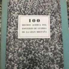 Militaria: 100 HECHOS ACERCA DEL ESFUERZO DE GUERRA DE LA GRAN BETRAÑA 29.5X12.5CM. Lote 223365158