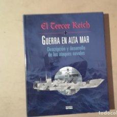 Militaria: EL TERCER REICH. GUERRA EN ALTA MAR: DESCRIPCIÓN Y DESARROLLO DE LOS ATAQUES NAVALES - ÓPTIMA -(B3). Lote 224408106