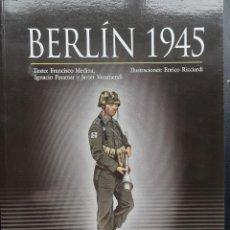 Militaria: BERLIN 1945. SÁTRAPA EDICIONES. Lote 229555825
