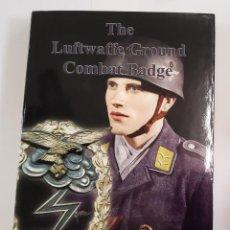 Militaria: LIBRO ESPECIALIZADO.THE LUFTWAFFE GROUND COMBAT BADGE.NUEVO.EN INGLES. Lote 243880270