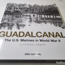 Militaria: GUADALCANAL.U.S.MARINES IN WORL WAR II.PICTORIAL TRIBUTE DE EDIT.ZENITH PRESS. Lote 232739110
