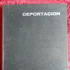 Militaria: DEPORTACION, EDITORIAL PETRONIO 1969. Lote 265731374