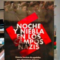 Militaria: MÓNICA G. ÁLVAREZ. NOCHE Y NIEBLA EN LOS CAMPOS NAZIS .ESPASA. Lote 267686099