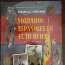 Militaria: SOLDADOS ESPAÑOLES EN EL III REICH PERSONAJES Y UNIFORMES-GALLAND PABLO SAGARRA ÓSCAR GONZALÉZ BUJEI. Lote 275554428