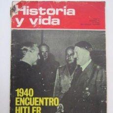 Militaria: REVISTA HISTORIA Y VIDA ENCUENTRO HITLER Y SERRANO SUÑEREN 1940. Lote 277030508