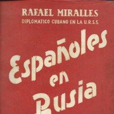 Militaria: ESPAÑOLES EN RUSIA. RAFAEL MIRALLES. AÑO 1947, 230 PÁG.. Lote 279441463