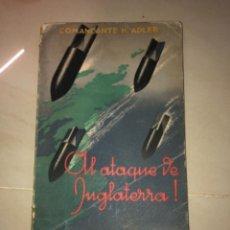 Militaria: HERMANN ADLER, AL ATAQUE DE INGLATERRA, NAGSA, 1941. Lote 294095623