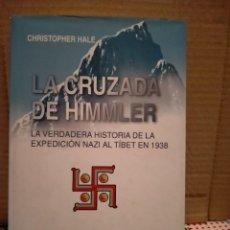 Militaria: CHRISTOPHER HALE.LA CRUZADA DE HIMMLER(LA VERDADERA HISTORIA DE LA EXPEDICIÓN NAZI AL TÍBET 1938)INÉ. Lote 296743503