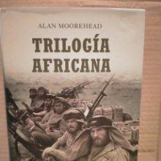 Militaria: ALAN MOOREHEAD. TRILOGÍA AFRICANA .INÉDITA. Lote 296744868