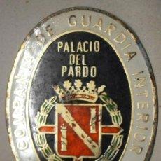 Militaria: DISTINTIVO COMPAÑÍA GUARDIA INTERIOR, SEGURIDAD, PALACIO DEL PARDO. Lote 32600544