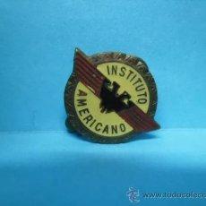 Militaria: PIN INSIGNIA - INSTITUTO AMERICANO - OJAL. Lote 38749003