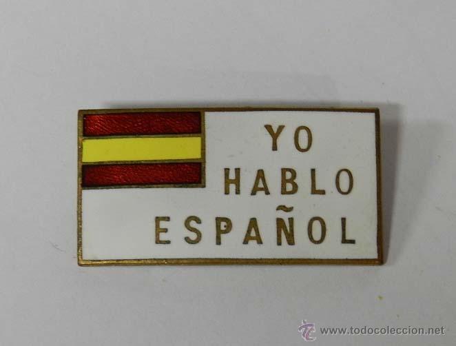 INSIGNIA ESMALTADA YO HABLO ESPAÑOL, REVERSO CON ALFILER, FABRICADA EN BIRMINGHAM, MIDE 4,2 X 2,2 CM (Militar - Insignias Militares Españolas y Pins)