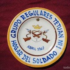 Militaria: GRUPO REGULARES TETUAN Nº 1, HOGAR DEL SOLDADO,ABRIL 1967,ANTIGUO PLATO DE CERÁMICA. Lote 56565046