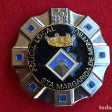 Militaria: PLACA POLICIA LOCAL DE SANTA MARGARIDA DE MONTBUI(BARCELONA). Lote 71127405