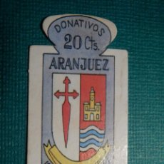 Militaria: ESCUDO - EMBLEMA - AUXILIO SOCIAL - DONATIVOS - MADRID - ARANJUEZ - 20 CTS - 1951. Lote 71133965