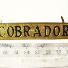 Militaria: INSIGNIA DE COBRADOR. AUTOBÚS. TREN. METRO. TRANVÍA. . Lote 83161428