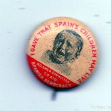 Militaria: GUERRA CIVIL ESPAÑOLA 1937 COMMITTEE TO AID SPANISH DEMOCRACY- I GAVE THAT SPAIN'S CHILDREN MAY LIVE. Lote 90875895