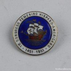 Militaria - INSIGNIA ESMALTADA DEL PRIMER CONGRESO FEMENINO HISPANO AMERICANO, 1451-1951, MIDE 2,7 CMS. REVERSO - 97353623