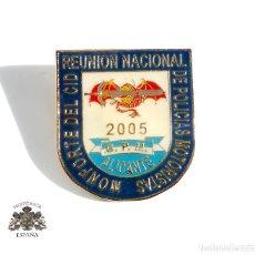 Militaria: DISTINTIVO INSIGNIA POLICÍA NACIONAL - REUNIÓN NACIONAL DE POLICIASMOTORISTAS MONFORTE DEL CID 2005. Lote 109404103