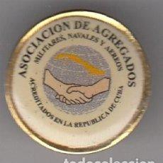 Militaria: PIN INSIGNIA ASOCIACION DE AGREGADOS MILITARES, NAVALES Y AEREOS ACREDITADOS EN LA REPUBLICA DE CUBA. Lote 124981247