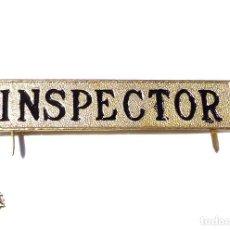 Militaria: DISTINTIVO EMBLEMA INSPECTOR , 7,7 CM DE LARGO. Lote 227215705