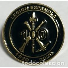 Militaria: ESTUPENDO PIN DE LOS 100 AÑOS DE LA LEGIÓN ESPAÑOLA. Lote 200310202
