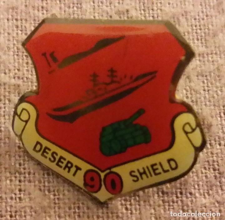 Militaria: INSIGNIA MILITAR. PIN DESERT SHIELD. 1990 GUERRA GOLFO PÉRSICO TORMENTA D DESIERTO. ARMY, NAVY, AIR - Foto 4 - 154522374