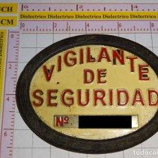 Militaria: PLACA INSIGNIA BROCHE DE VIGILANTE DE SEGURIDAD. GUARDA JURADO. VIGILANCIA PRIVADA. 40 GR. Lote 157708698