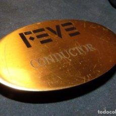 Militaria: RARA INSIGNIA FEVE CONDUCTOR TREN CHAPA IDENTIFICATIVA COLECCION FERROCARRIL VIA ESTRECHA AÑOS 80. Lote 158975906