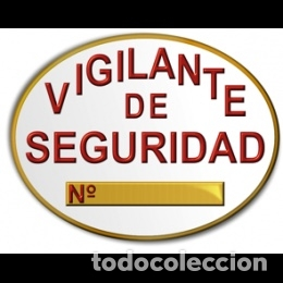 PARCHE-PLACA DE VIGILANTE DE SEGURIDAD PRIVADA EN PVC HOMOLOGADA (Militar - Insignias Militares Españolas y Pins)