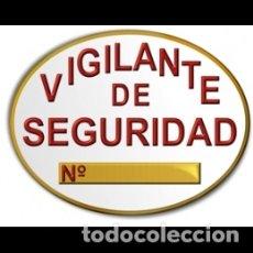 Militaria: PARCHE-PLACA DE VIGILANTE DE SEGURIDAD PRIVADA EN PVC HOMOLOGADA. Lote 176217149