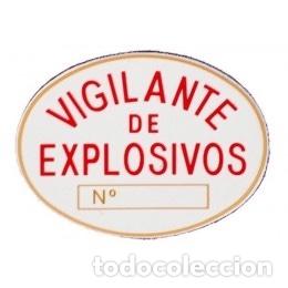 PARCHE-PLACA DE VIGILANTE DE SEGURIDAD PRIVADA DE EXPLOSIVOS EN PVC HOMOLOGADA (Militar - Insignias Militares Españolas y Pins)