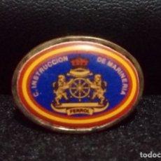 Militaria: PIN *CUARTEL DE INSTRUCCION DE MARINERIA (FERROL) - BUEN ESTADO.. Lote 180149118