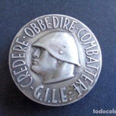 Militaria: INSIGNIA MILITAR CREDERE OBBEDIRE COMBATTERE G.I.L.E. VOLUNTARIOS ITALIANOS. GUERRA CIVIL. MUSSOLINI. Lote 222733563