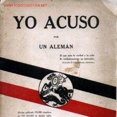 Militaria: YO ACUSO - POR UN ALEMÁN - AÑO 1915 . Lote 27408715