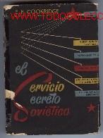 LIBRO: EL SERVICIO SECRETO SOVIÉTICO. (Militar - Libros y Literatura Militar)