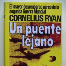 Militaria: UN PUENTE LEJANO. EL MAYOR DESEMBARCO AEREO DE LA SEGUNDA GUERRA MUNDIAL (RYAN CORNELIUS). Lote 27274699