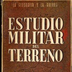 Militaria: LA GEOGRAFIA Y LA GUERRA ESTUDIO MILITAR DEL TERRENO POR JOSE DIAZ DE VILLEGAS,1946. Lote 14035465