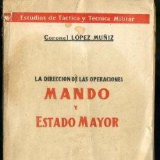 LA DIRECCION DE LAS OPERACIONES MANDO Y ESTADO MAYOR POR EL CORONEL LOPEZ MUÑIZ,1952