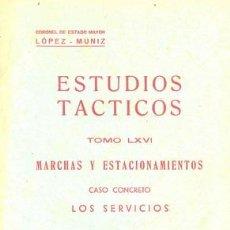 Militaria: MARCHAS Y ESTACIONAMIENTOS-LOS SERVICIOS. Lote 160743738