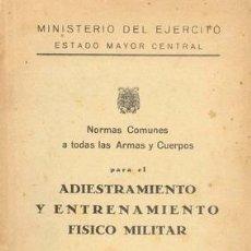 Militaria: ADIESTRAMIENTO Y ENTRENAMIENTO FISICO MILITAR. Lote 26451660