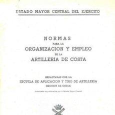 Militaria: ORGANIZACION Y EMPLEO DE LA ARTILLERIA DE COSTA. Lote 21672891