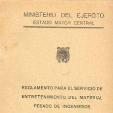 Militaria: REGLAMENTO DE ENTRETENIMIENTO DE MATERIAL PESADO DE INGENIEROS. Lote 26164933