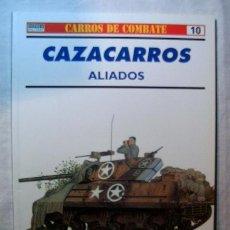 Militaria: CAZACARROS ALIADOS. COLECCIÓN CARROS DE COMBATE. Nº 10. Lote 8106997