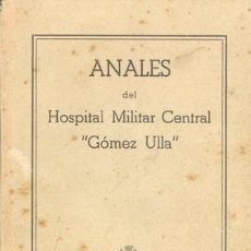 Militaria: 1952 ANALES DEL HOSPITAL MILITAR CENTRAL GOMEZ ULLA. Lote 20781174