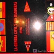 Militaria: LA GUERRA CIVIL Y SUS BANDERAS 1936-1939. Lote 43977817