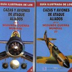 Militaria: GUIAS ILUSTRADAS DE CAZAS Y AVIONES DE ATAQUE - II GUERRA MUNDIAL. Lote 293490878