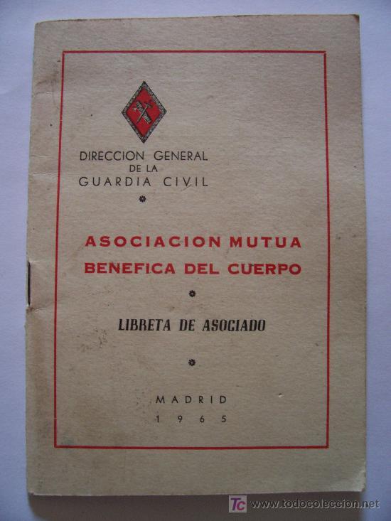 GUARDIA CIVIL: LIBRETA DE ASOCIADO, ASOCIACION MUTUA BENEFICA DEL CUERPO , 1965 (Militar - Libros y Literatura Militar)